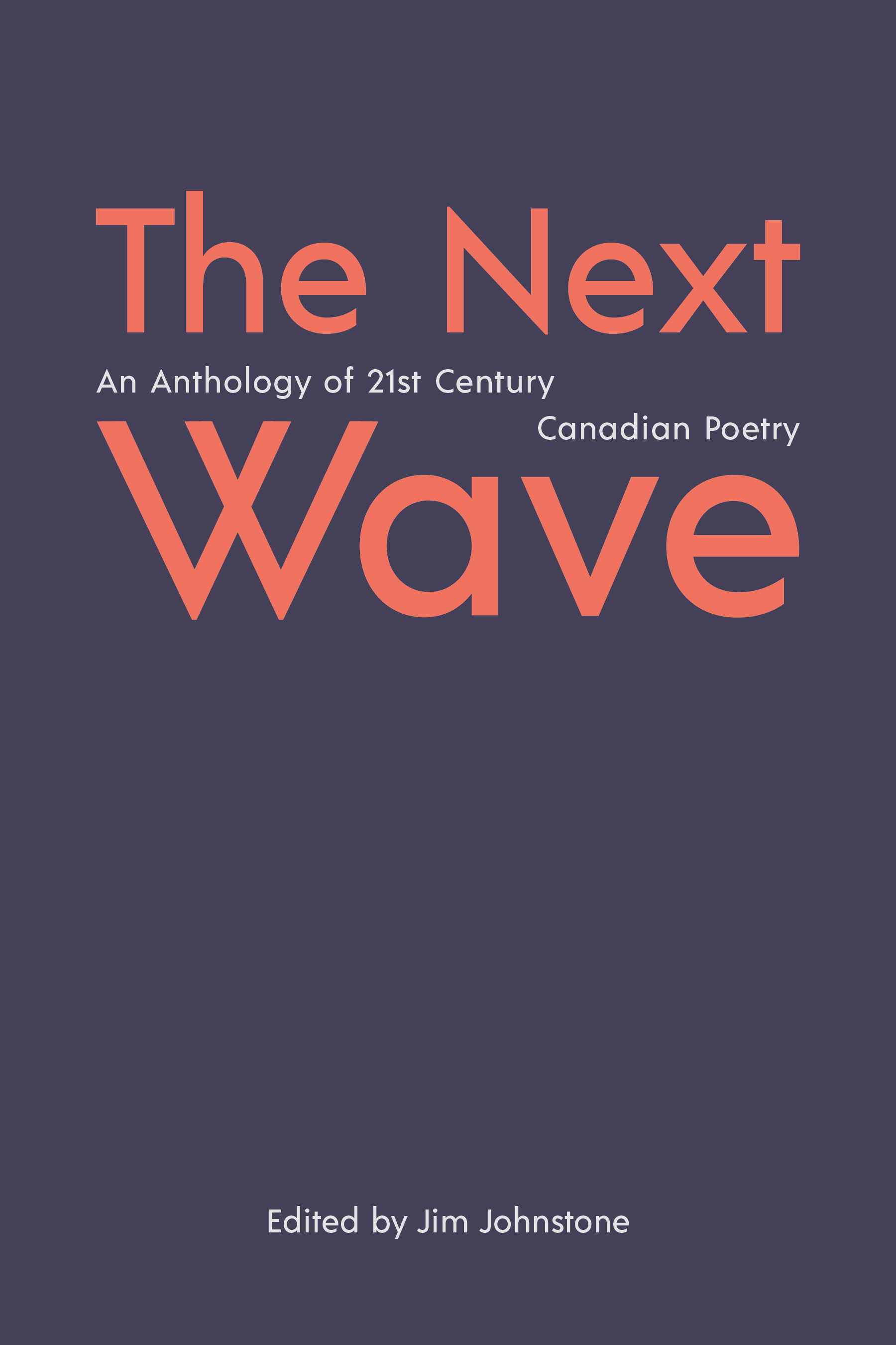 32a5b19c67ca The Next Wave  An Anthology of 21st Century Canadian Poetry ...
